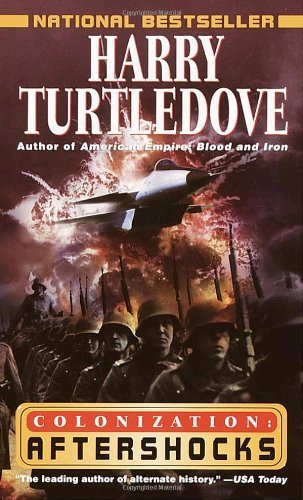Harry Turtledove Aftershocks (colonization Book 3)