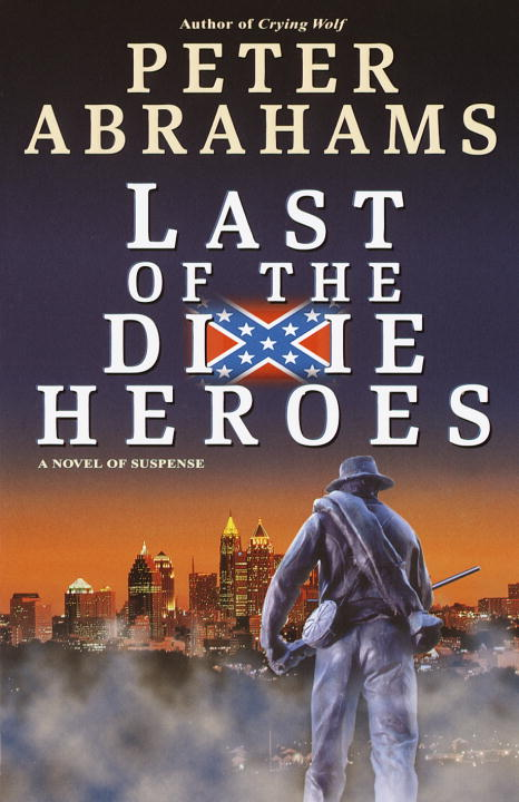 Peter Abrahams Last Of The Dixie Heroes