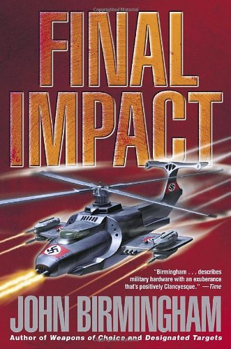 John Birmingham Final Impact A Novel Of The Axis Of Time