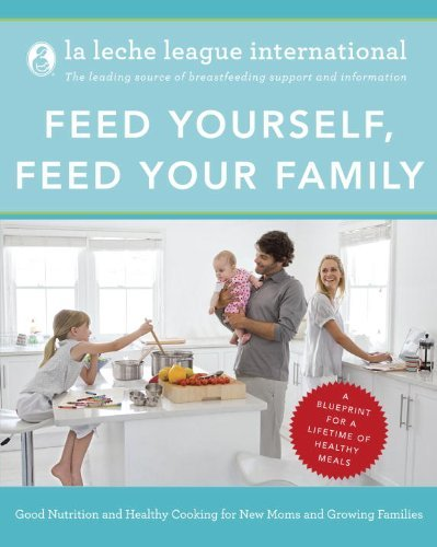 la-leche-league-international-feed-yourself-feed-your-family-good-nutrition-and-healthy-cooking-for-new-moms-a