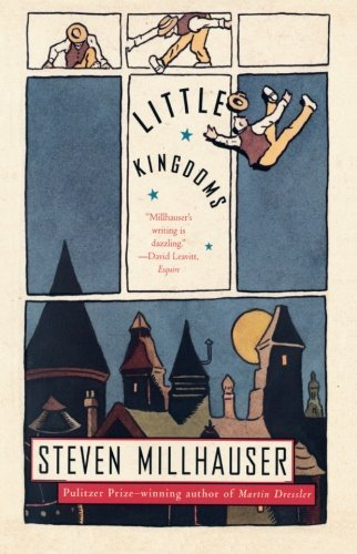 Steven Millhauser Little Kingdoms
