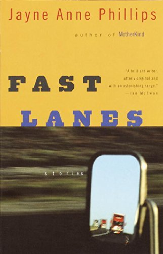 Jayne Anne Phillips Fast Lanes