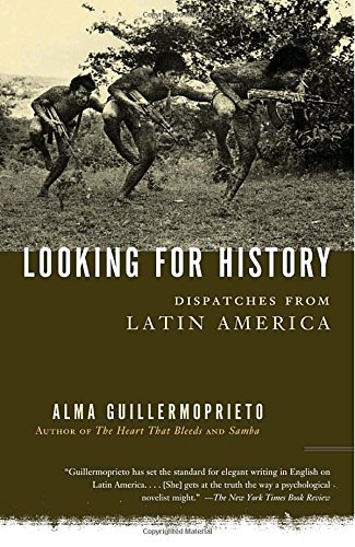 Alma Guillermoprieto Looking For History Dispatches From Latin America Lst Vintage Boo
