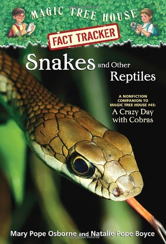 Mary Pope Osborne Snakes And Other Reptiles A Nonfiction Companion To Magic Tree House Merlin
