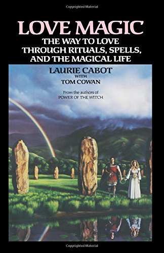 Laurie Cabot Love Magic The Way To Love Through Rituals Spells And The