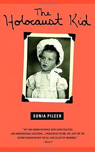 Sonia Pilcer Holocaust Kid The