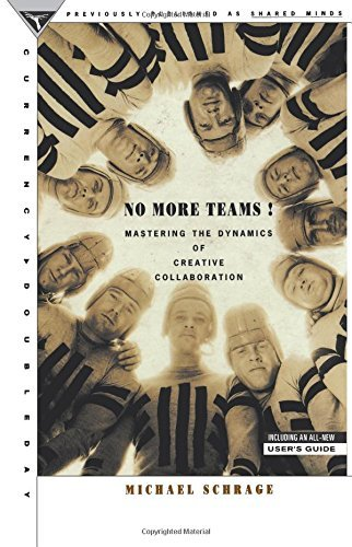 Michael Schrage No More Teams Mastering The Dynamics Of Creative Collaboration