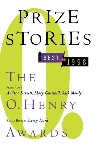 Larry Dark Prize Stories The Best Of 1998 The O. Henry Awards