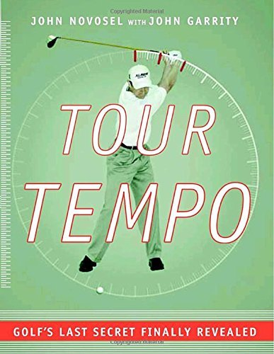 John Novosel Tour Tempo Golf's Last Secret Finally Revealed [with Instruc