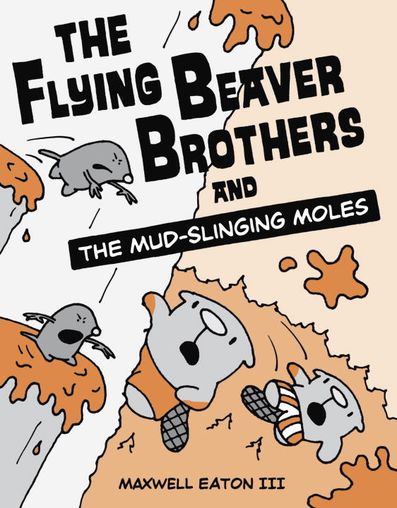 Eaton Maxwell Iii The Flying Beaver Brothers And The Mud Slinging Mo