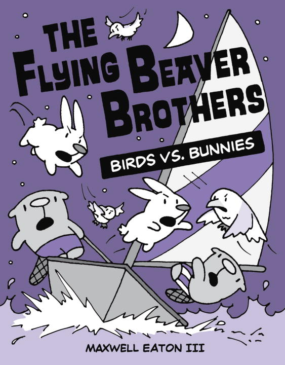 Eaton Maxwell Iii The Flying Beaver Brothers Birds Vs. Bunnies
