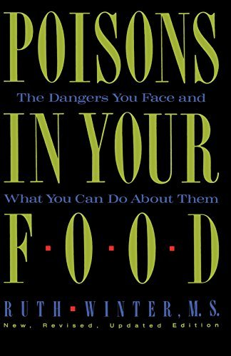 Ruth Winter Poisons In Your Food The Dangers You Face And What You Can Do About Th New Revised A