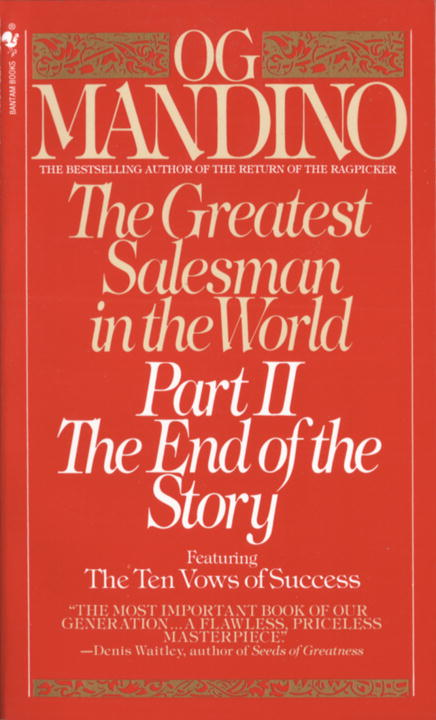 Og Mandino The Greatest Salesman In The World Part Ii The End Of The Story