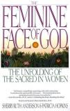 Sherry Ruth Anderson The Feminine Face Of God The Unfolding Of The Sacred In Women