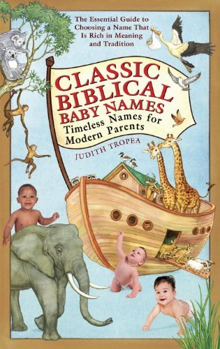 Judith Tropea Classic Biblical Baby Names Timeless Names For Modern Parents