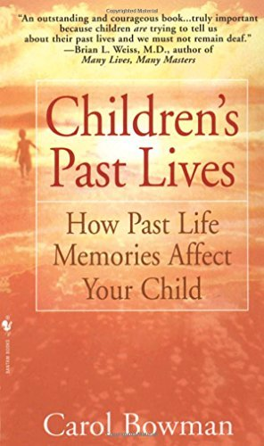 carol-bowman-childrens-past-lives-how-past-life-memories-affect-your-child