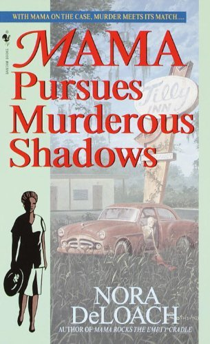 Nora Deloach Mama Pursues Murderous Shadows