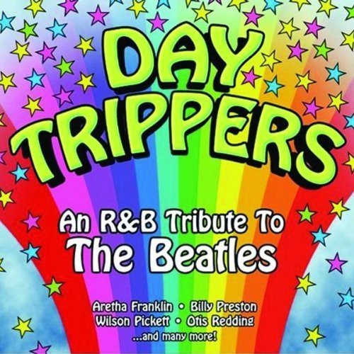 Day Trippers An R&b Tribute T Day Trippers An R&b Tribute T Redding Franklin Pickett T T Beatles