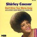 Shirley Caesar/Don'T Drive Your Mama Away