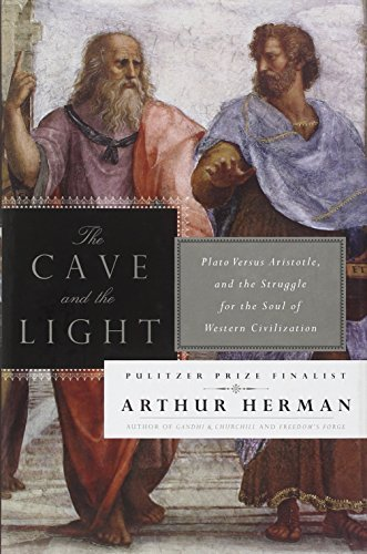 Arthur Herman The Cave And The Light Plato Versus Aristotle And The Struggle For The