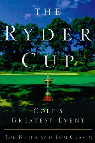 Bubka Bob Clavin Thomas Nicklaus Jack The Ryder Cup Golf's Greatest Event