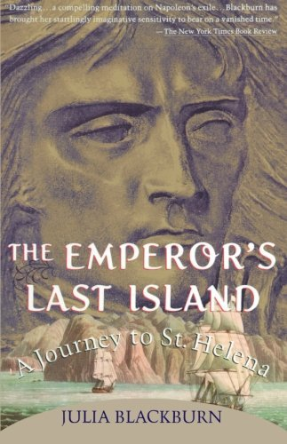 Julia Blackburn The Emperor's Last Island A Journey To St. Helena