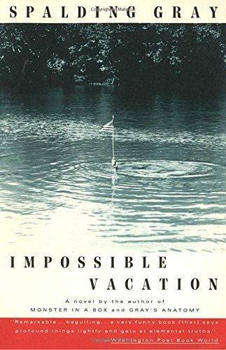 Spalding Gray Impossible Vacation
