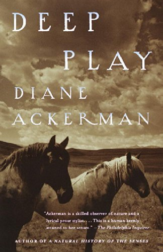 Diane Ackerman Deep Play