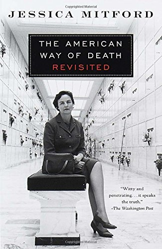 Jessica Mitford The American Way Of Death Revisited