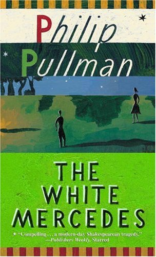 Philip Pullman The White Mercedes