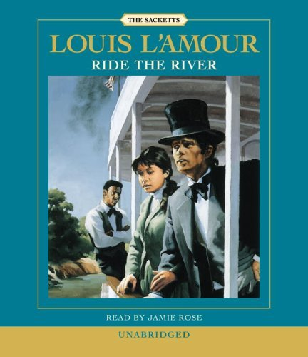 Louis L'amour Ride The River