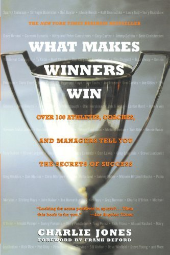 Charlie Jones What Makes Winners Win Over 100 Athletes Coaches And Managers Tell You