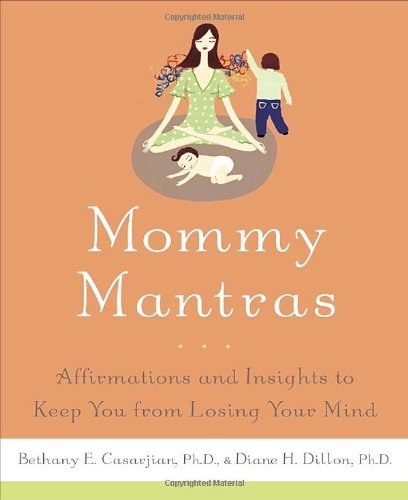 Bethany Casarjian Mommy Mantras Affirmations And Insights To Keep Y