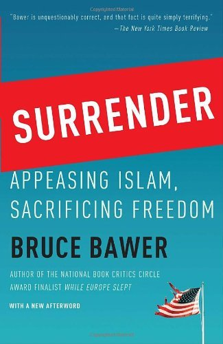 Bruce Bawer Surrender Appeasing Islam Sacrificing Freedom