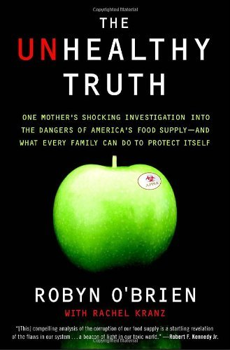 Robyn O'brien The Unhealthy Truth One Mother's Shocking Investigation Into The Dang
