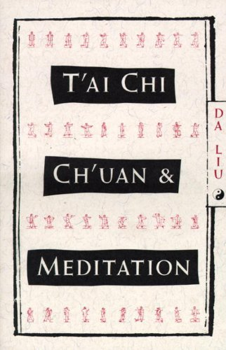 Da Liu T'ai Chi Ch'uan And Meditation