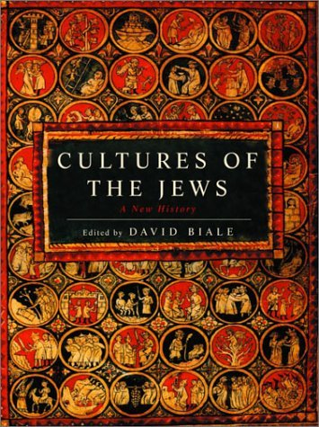 David Biale Cultures Of The Jews A New History