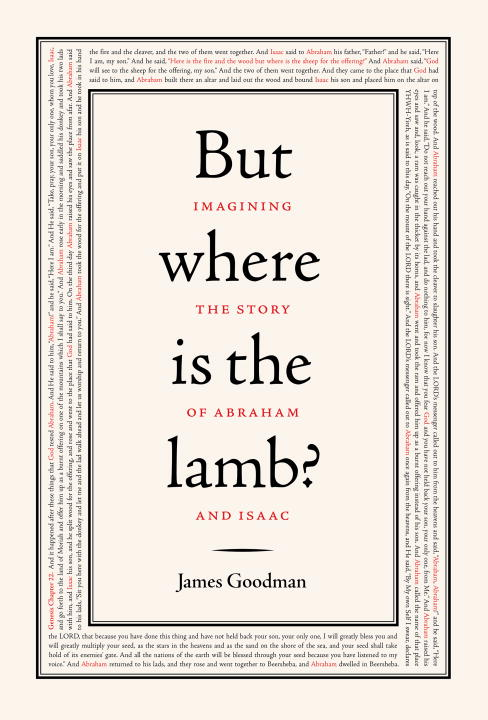 James Goodman But Where Is The Lamb? Imagining The Story Of Abraham And Isaac