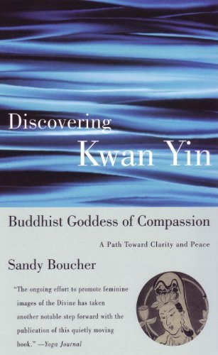 Sandy Boucher Discovering Kwan Yin Buddhist Goddess Of Compassi