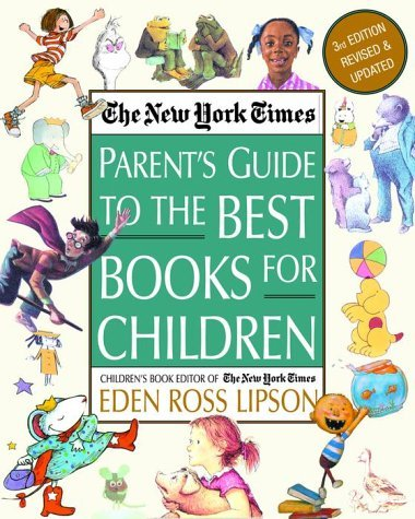 Eden Ross Lipson The New York Times Parent's Guide To The Best Book 3rd Edition Revised And Updated 0003 Edition;