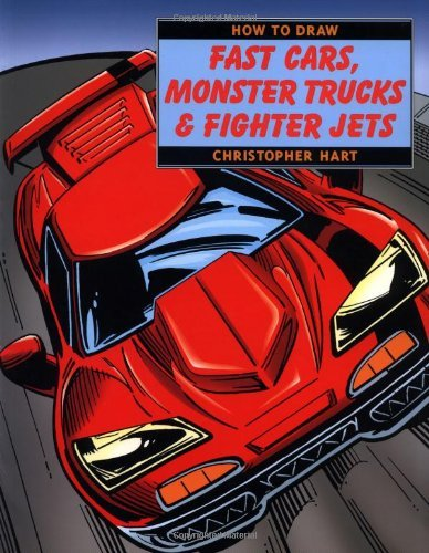 Christopher Hart How To Draw Fast Cars Monster Trucks And Fighter