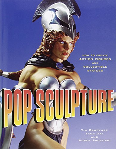 Tim Bruckner Pop Sculpture How To Create Action Figures And Collectible Stat