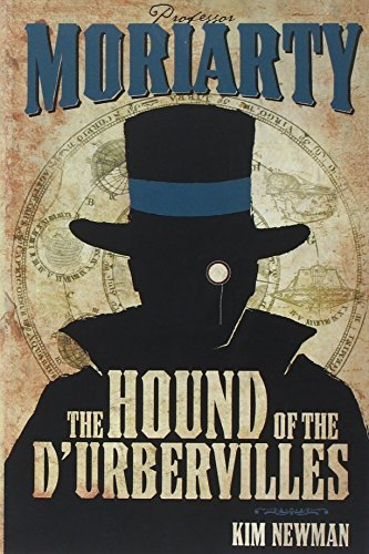 Kim Newman Professor Moriarty The Hound Of The D'urbervilles