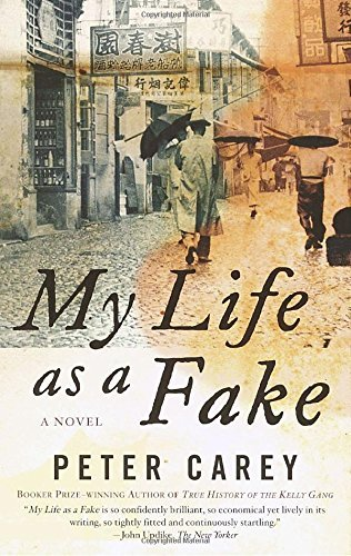 Peter Carey My Life As A Fake