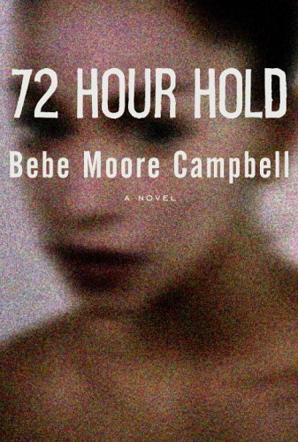 Bebe Moore Campbell 72 Hour Hold