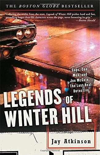Jay Atkinson Legends Of Winter Hill Cops Con Men And Joe Mccain The Last Real Dete