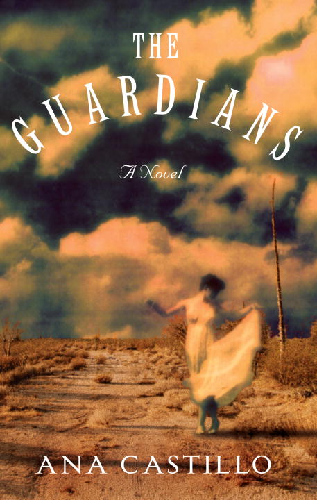 Ana Castillo The Guardians A Novel