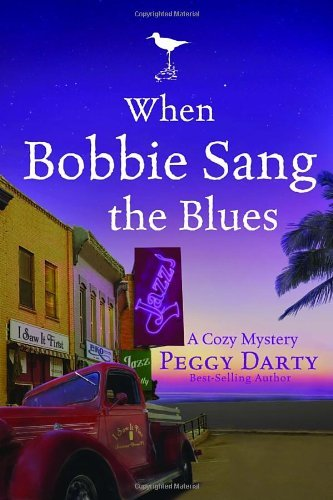 Peggy Darty When Bobbie Sang The Blues A Cozy Mystery
