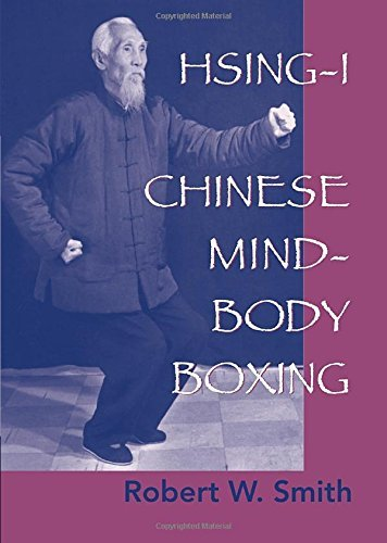 Robert W. Smith Hsing I Chinese Mind Body Boxing