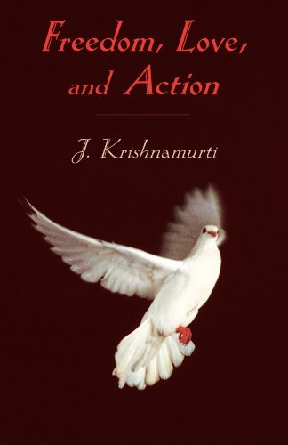 j-krishnamurti-freedom-love-and-action